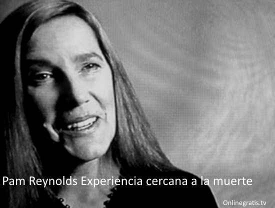 Pam Reynolds Experiencia cercana a la muerte
